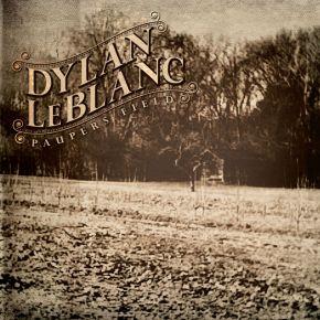 Dylan LeBlanc – PaupersField