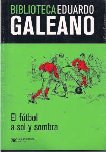 biblioteca-eduardo-galeano-n03-el-futbol-a-sol-y-sombra-183-MLA4657728350_072013-F