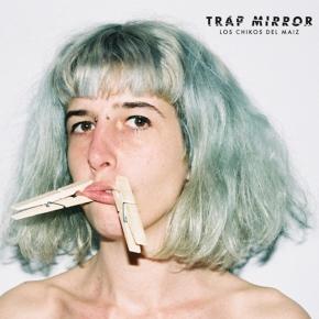 Trap Mirror – Los Chikos delMaíz